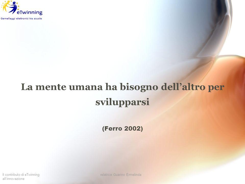 La mente umana ha bisogno dell'altro per svilupparsi (Ferro 2002)