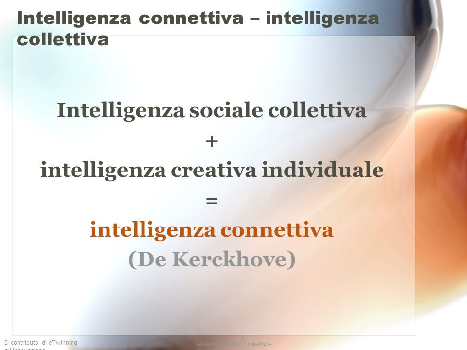 Intelligenza connettiva – intelligenza collettiva