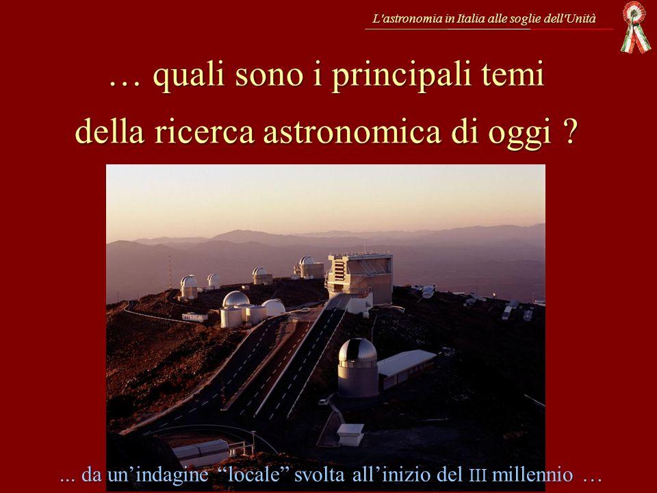 … quali sono i principali temi della ricerca astronomica di oggi