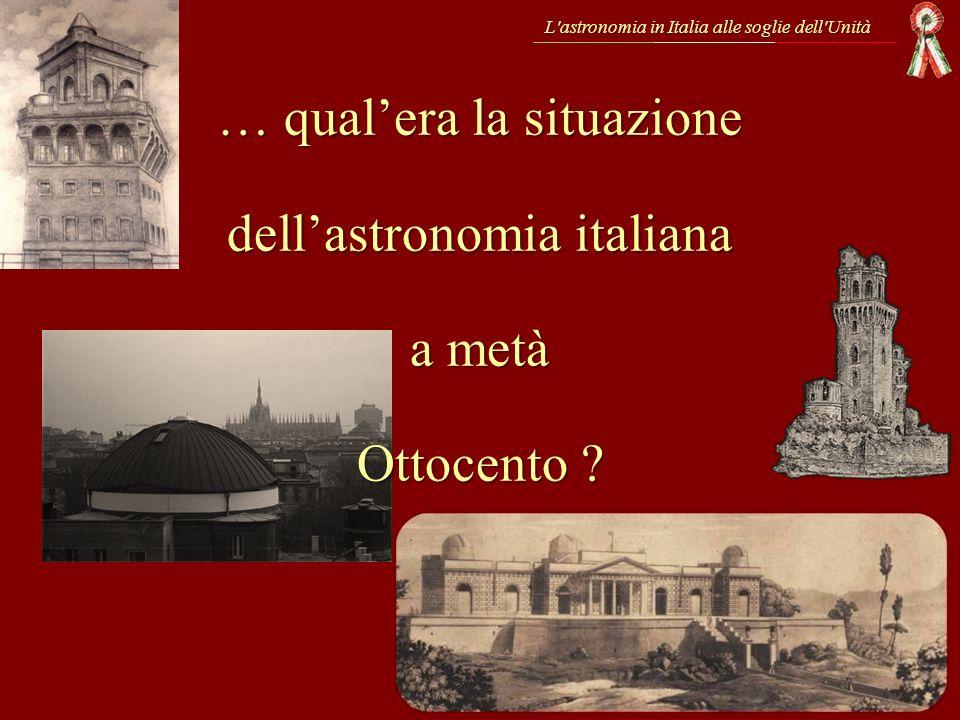 … qual'era la situazione dell'astronomia italiana a metà Ottocento