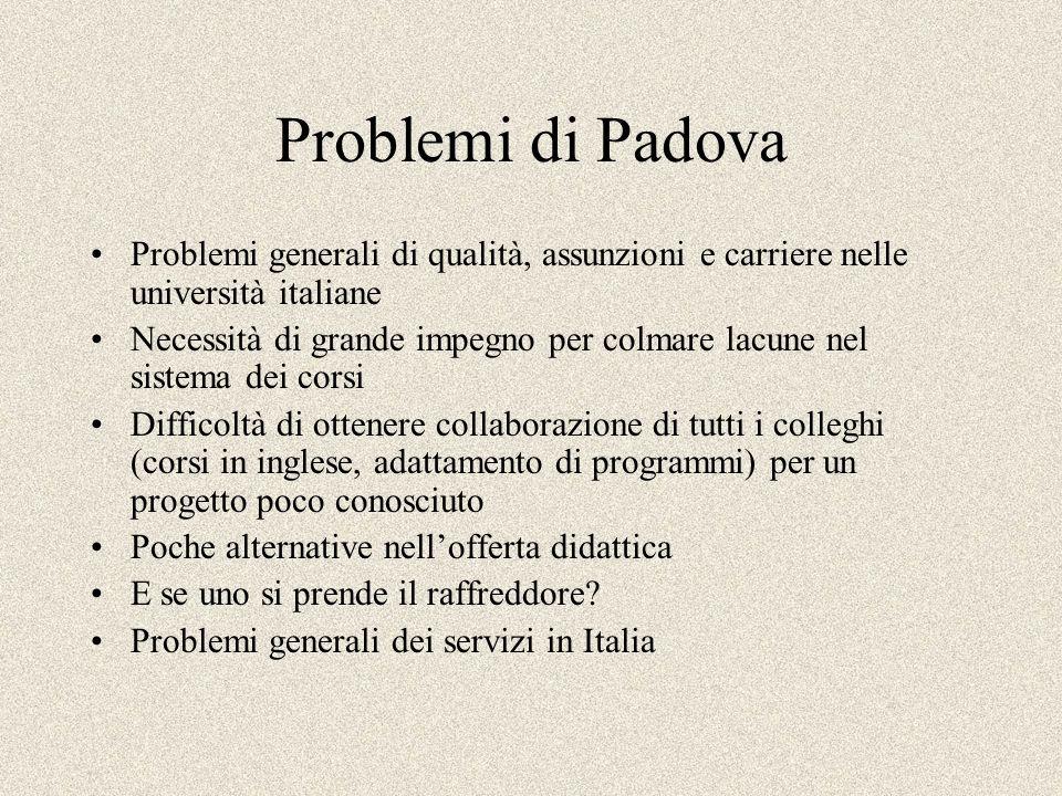 Problemi di Padova Problemi generali di qualità, assunzioni e carriere nelle università italiane.