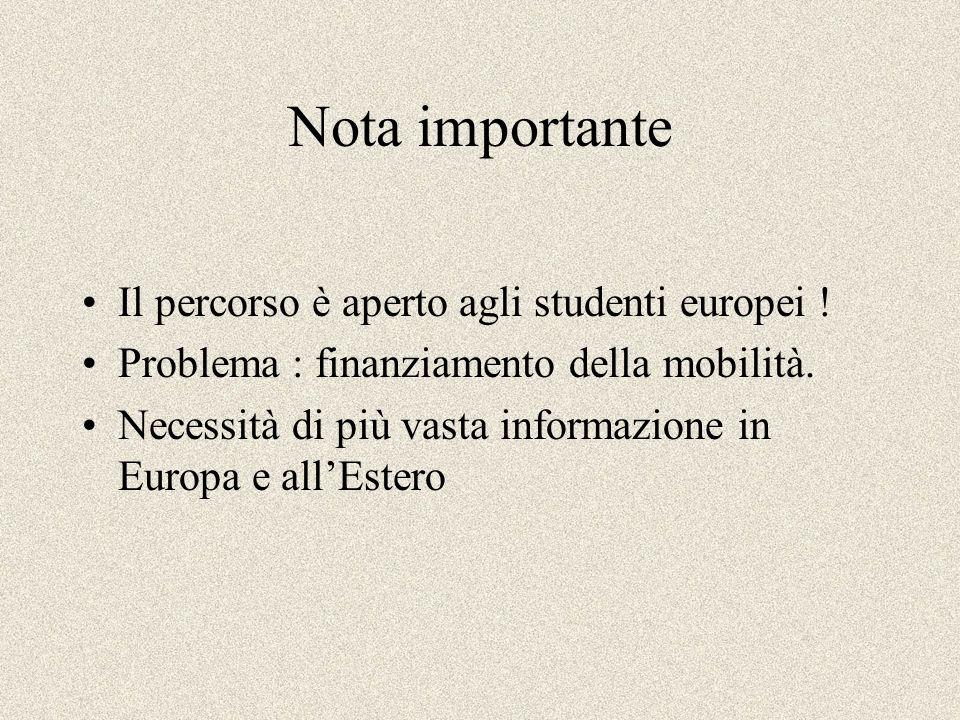 Nota importante Il percorso è aperto agli studenti europei !