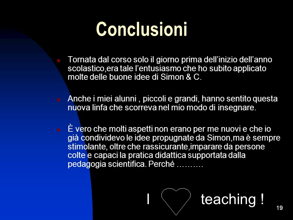 Conclusioni I teaching !