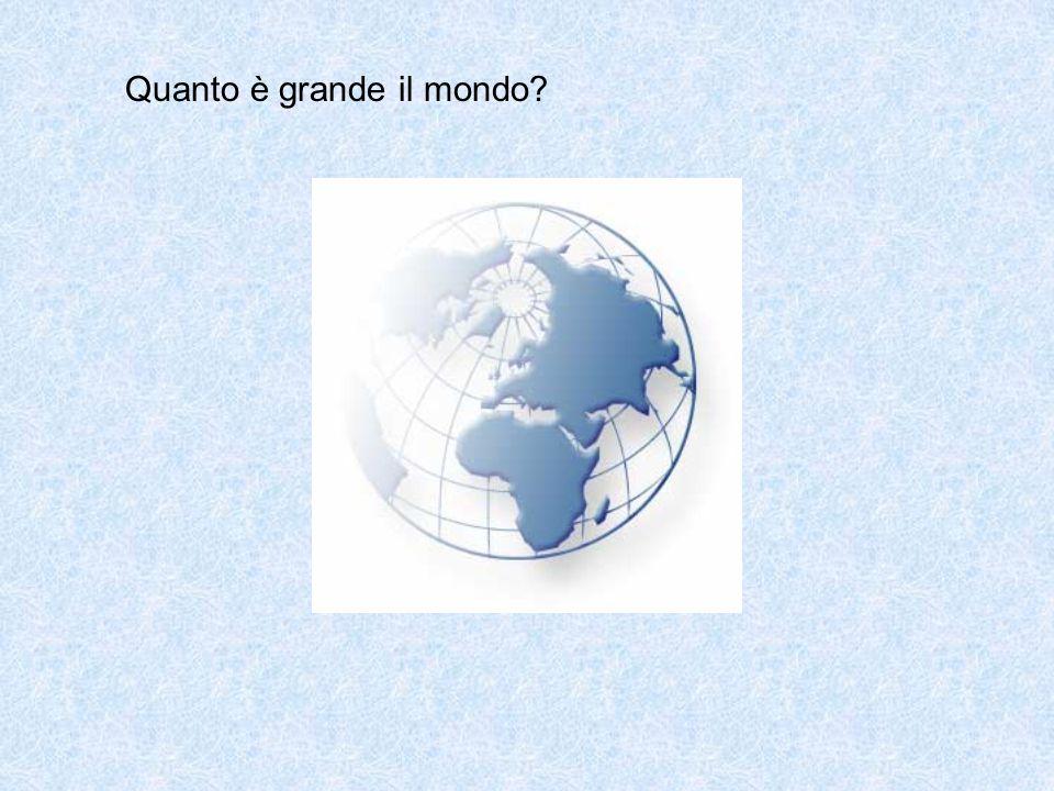 Quanto è grande il mondo