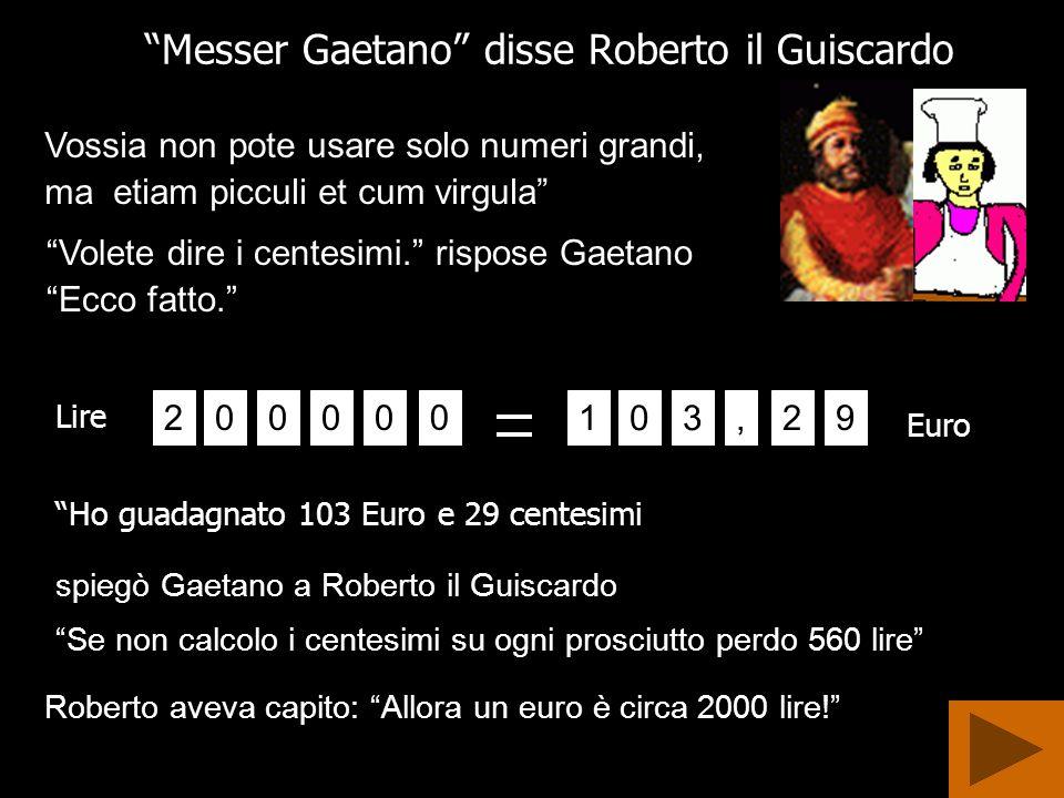 Messer Gaetano disse Roberto il Guiscardo