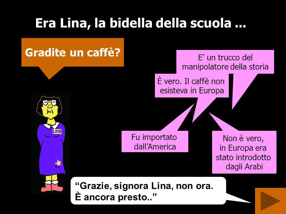 Era Lina, la bidella della scuola ...