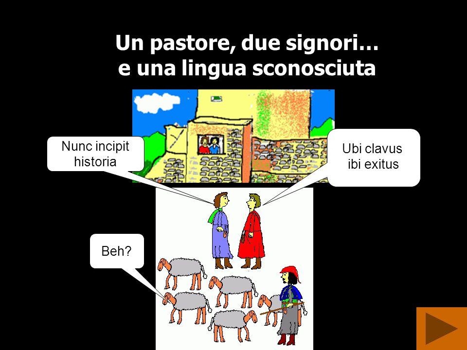 Un pastore, due signori… e una lingua sconosciuta
