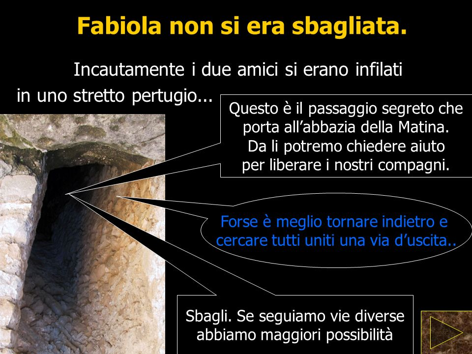 Fabiola non si era sbagliata.