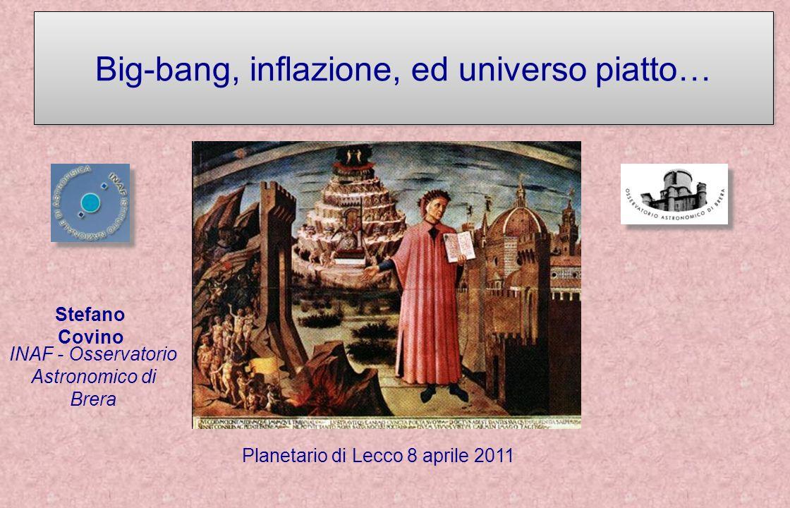 Big-bang, inflazione, ed universo piatto…