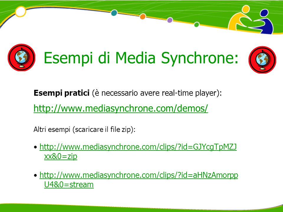 Esempi di Media Synchrone: