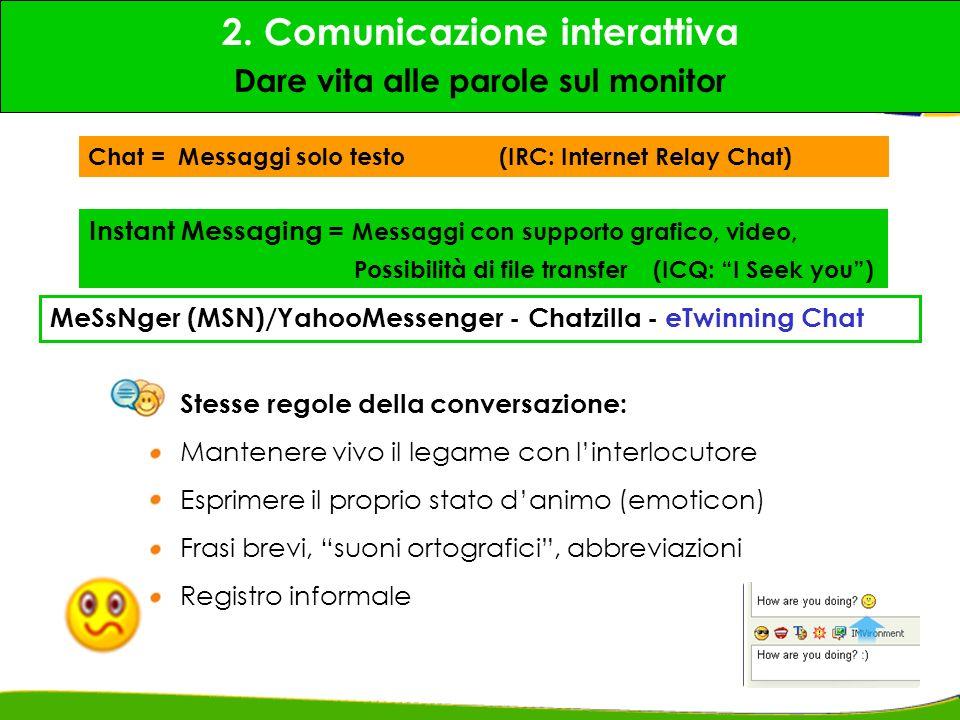 2. Comunicazione interattiva Dare vita alle parole sul monitor