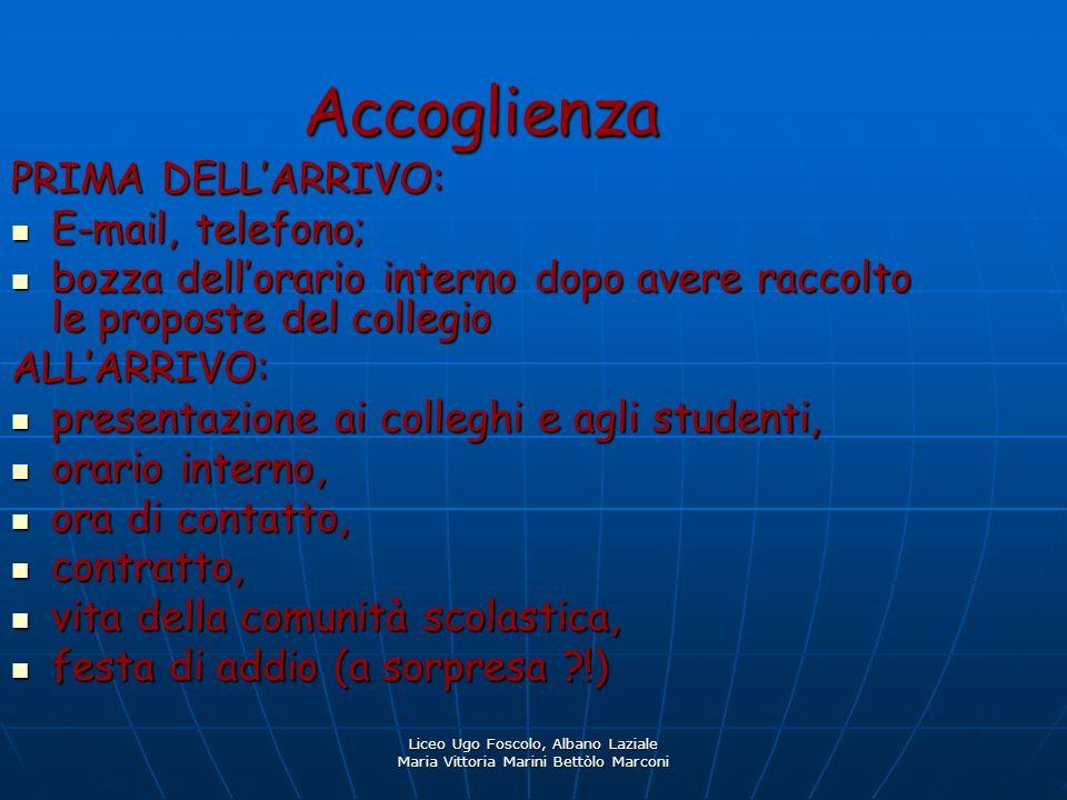 Accoglienza PRIMA DELL'ARRIVO: E-mail, telefono;