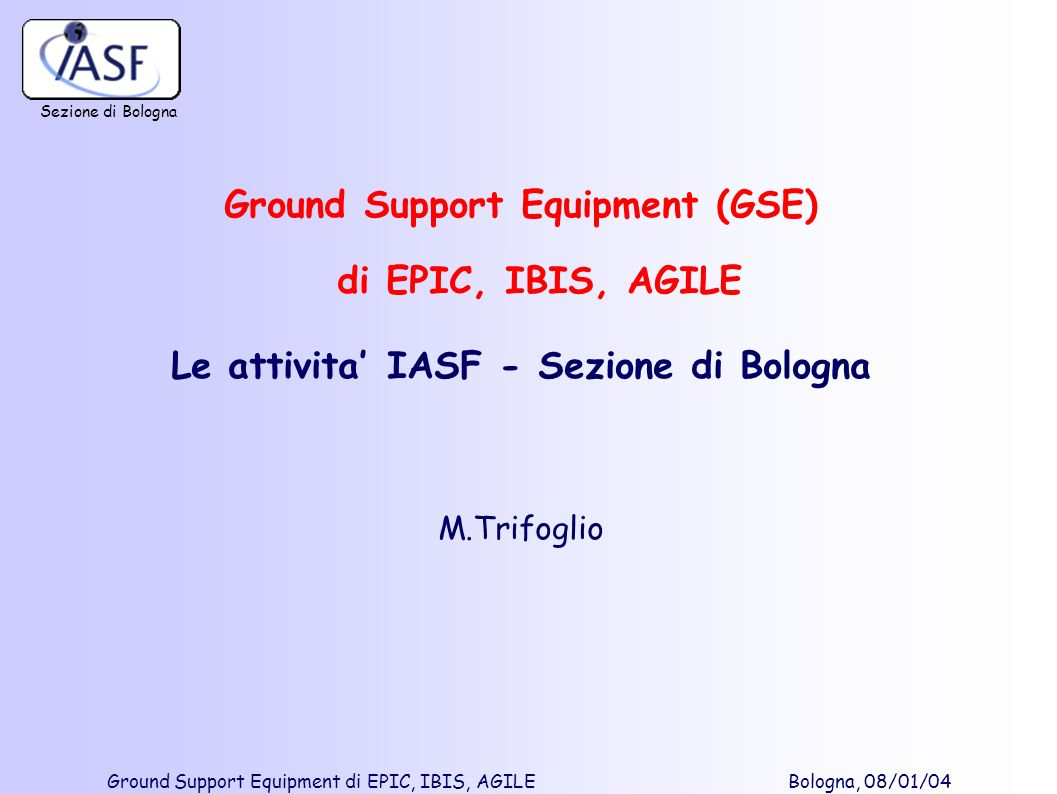 Ground Support Equipment (GSE) di EPIC, IBIS, AGILE