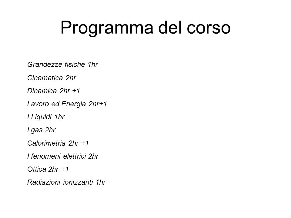Programma del corso Grandezze fisiche 1hr Cinematica 2hr