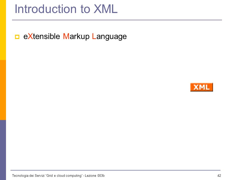 Introduction to XML eXtensible Markup Language 42