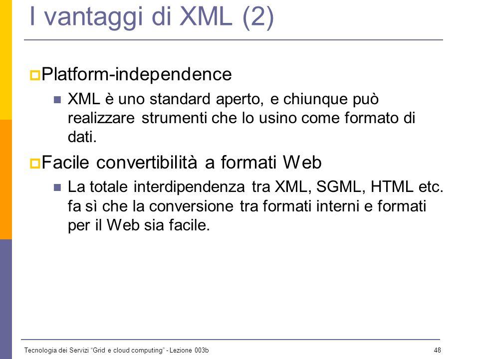 I vantaggi di XML (2) Platform-independence