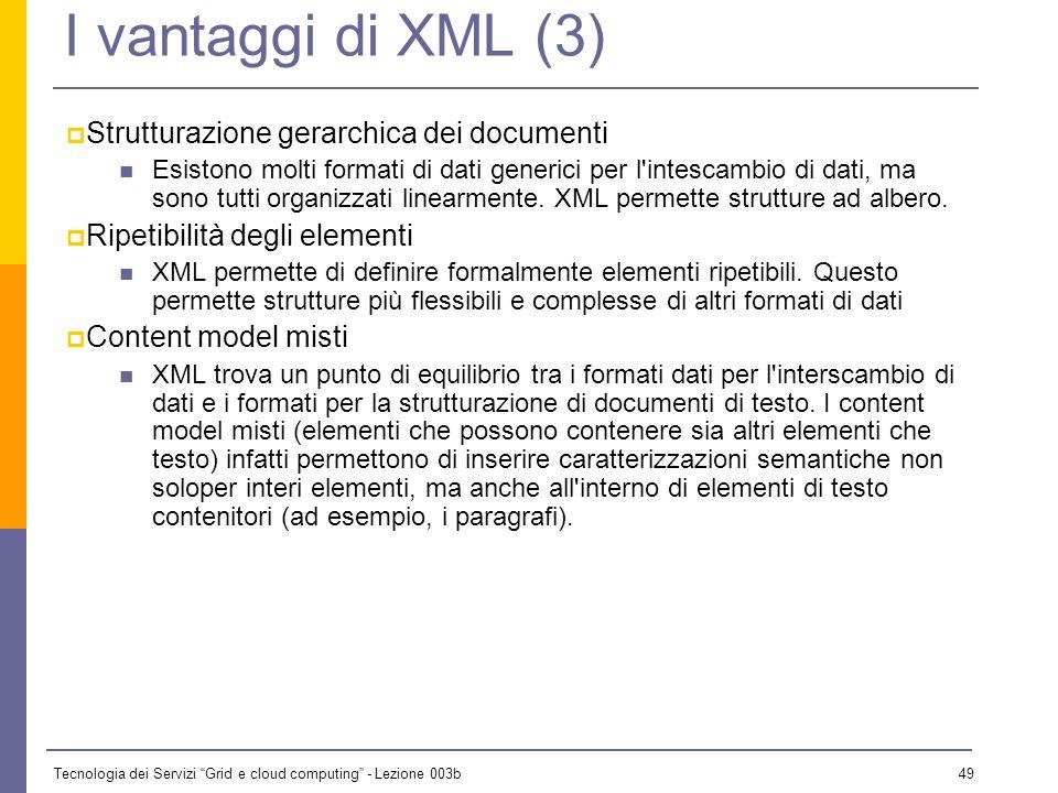 I vantaggi di XML (3) Strutturazione gerarchica dei documenti