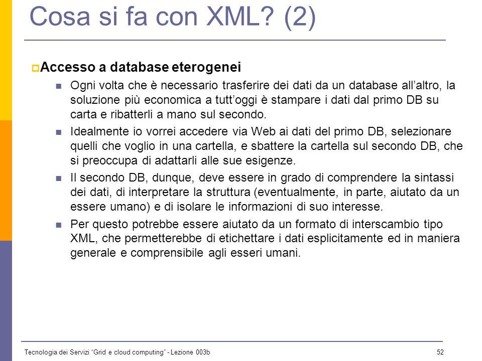 Cosa si fa con XML (2) Accesso a database eterogenei