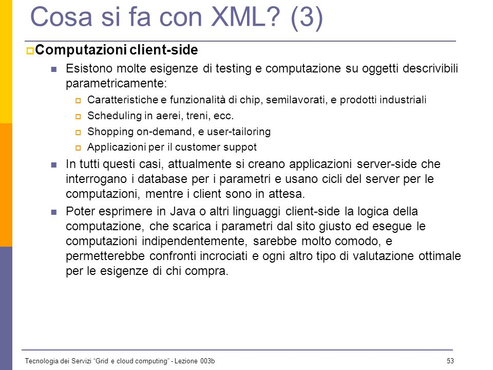 Cosa si fa con XML (3) Computazioni client-side