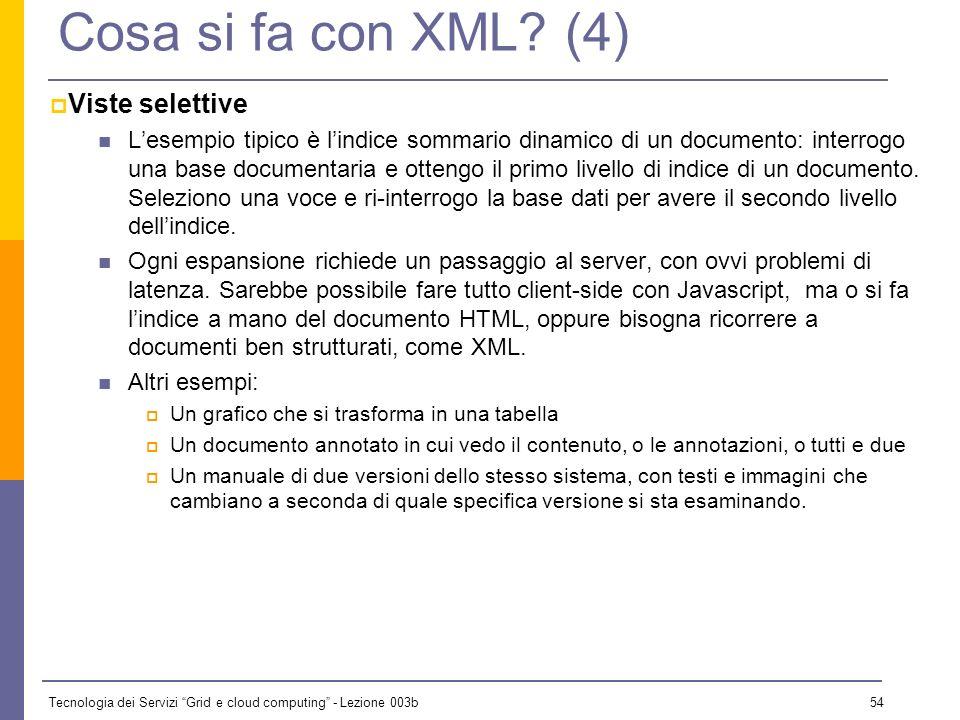 Cosa si fa con XML (4) Viste selettive