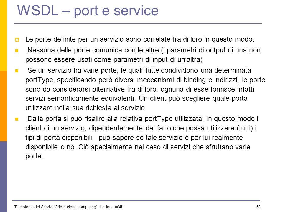 WSDL – port e service Le porte definite per un servizio sono correlate fra di loro in questo modo: