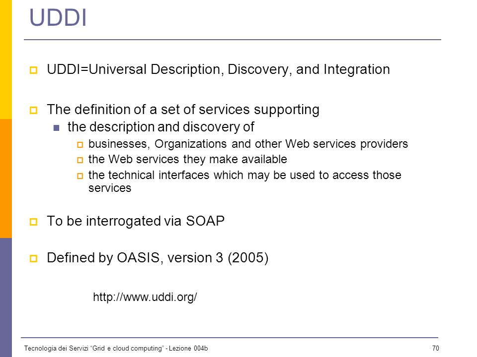UDDI UDDI=Universal Description, Discovery, and Integration