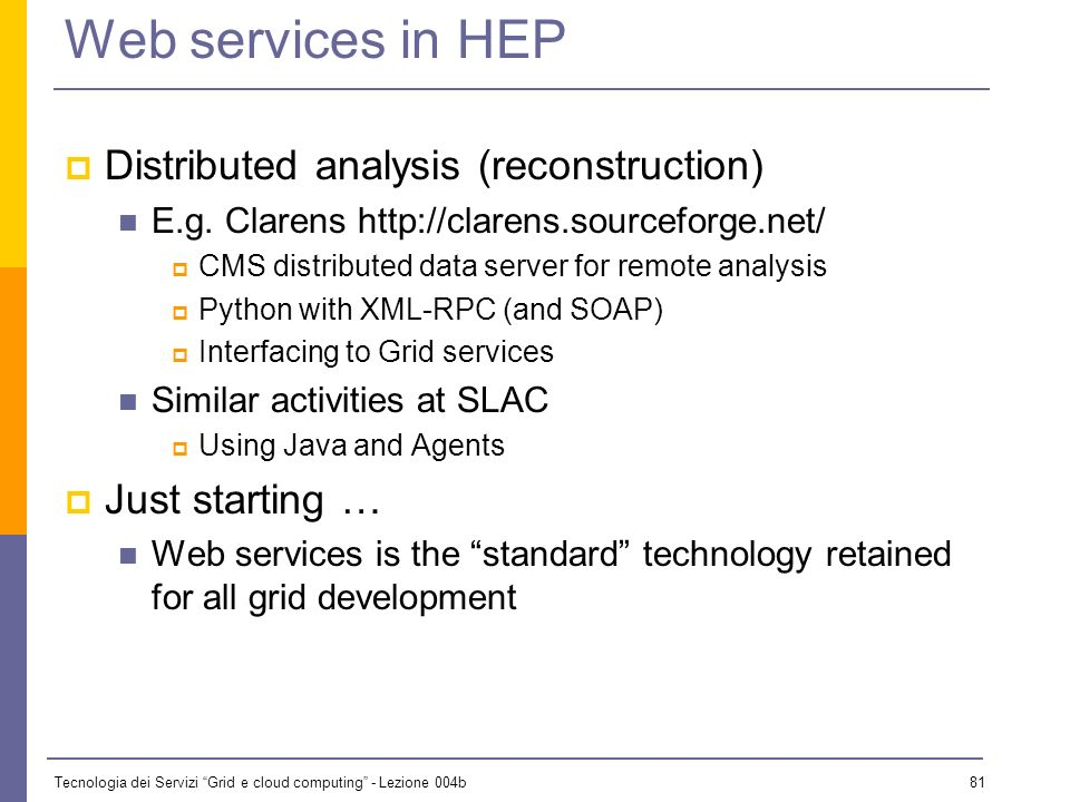 Web services in HEP Distributed analysis (reconstruction)
