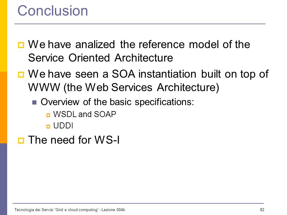Conclusion We have analized the reference model of the Service Oriented Architecture.
