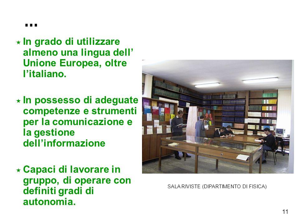 ... In grado di utilizzare almeno una lingua dell' Unione Europea, oltre l'italiano.