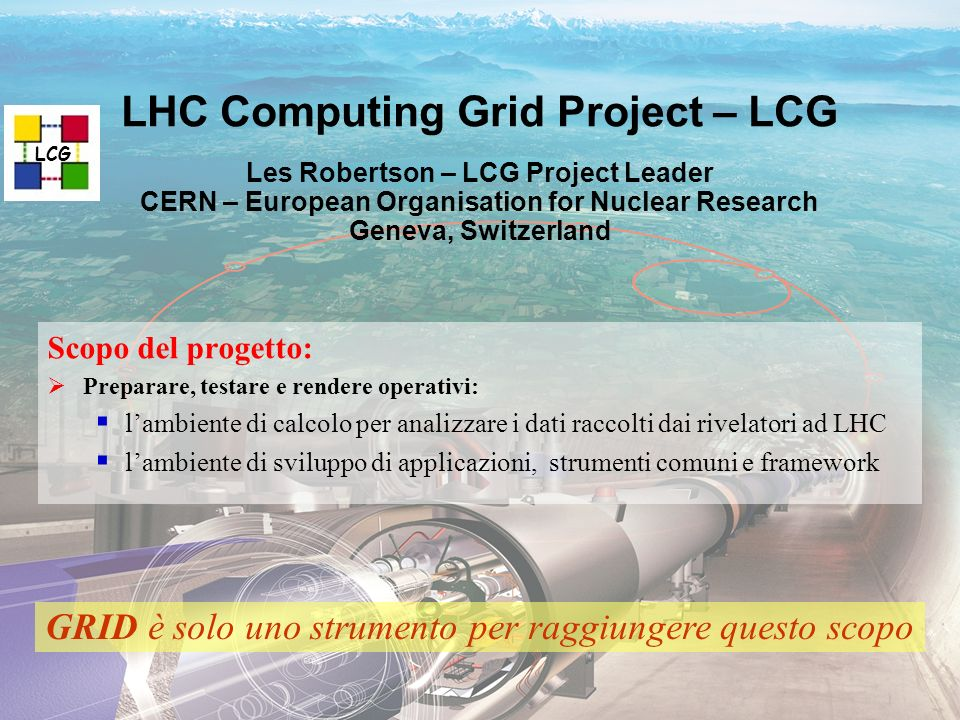 LHC Computing Grid Project – LCG