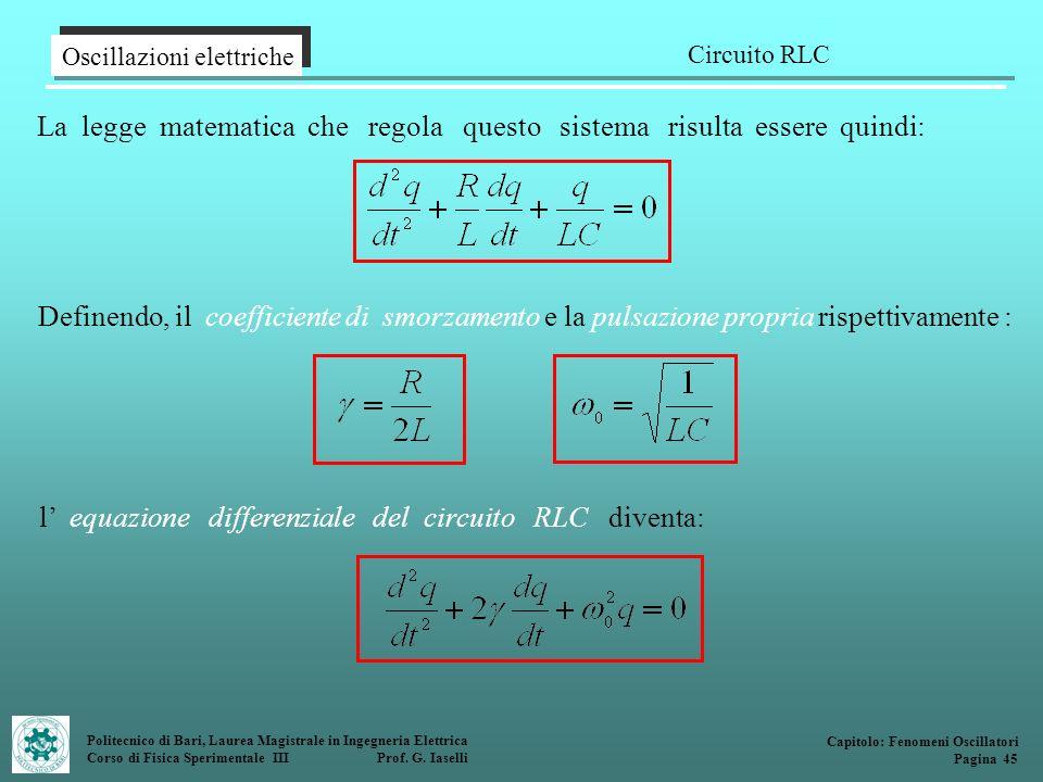 La legge matematica che regola questo sistema risulta essere quindi: