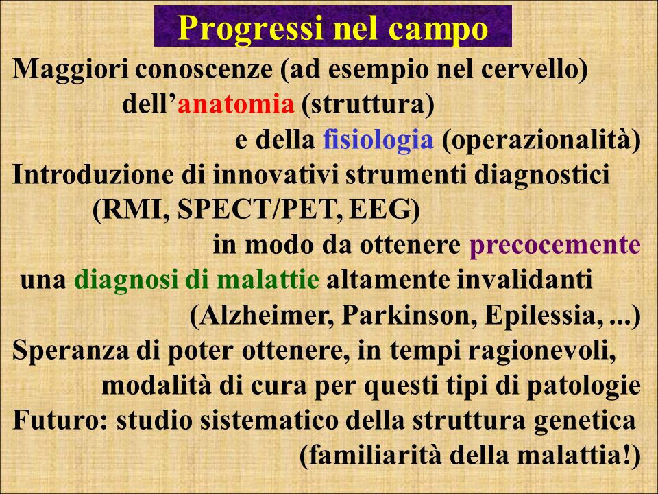 Progressi nel campo Maggiori conoscenze (ad esempio nel cervello)