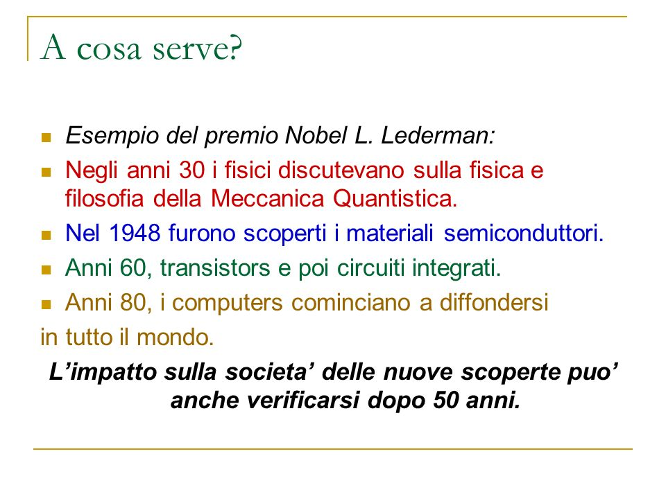 A cosa serve Esempio del premio Nobel L. Lederman: