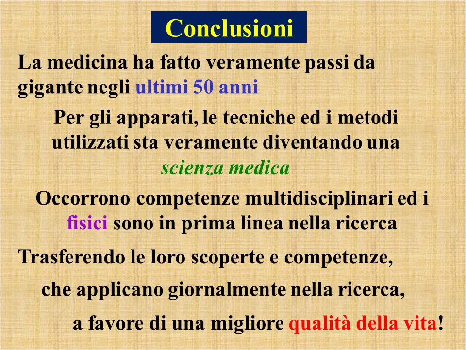 ConclusioniLa medicina ha fatto veramente passi da gigante negli ultimi 50 anni.