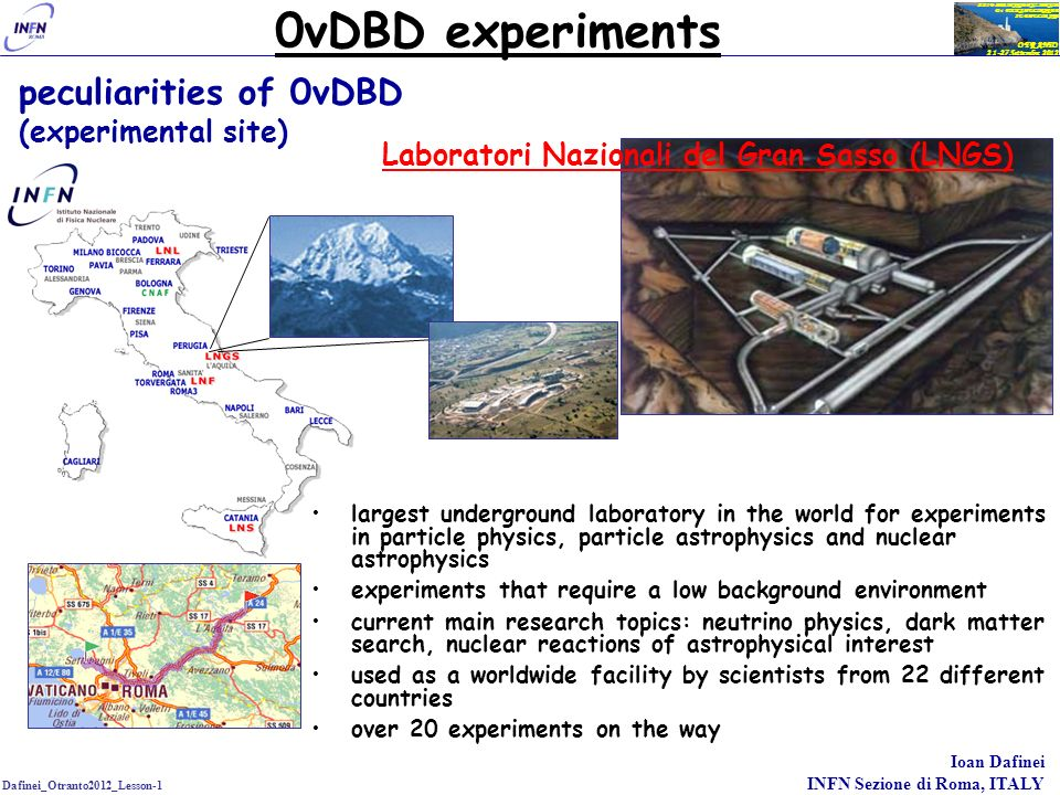 0νDBD experiments peculiarities of 0νDBD (experimental site)