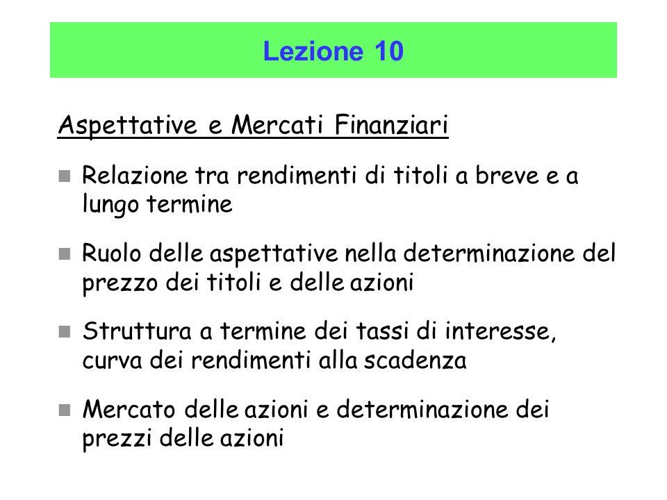 Lezione 10 Aspettative e Mercati Finanziari