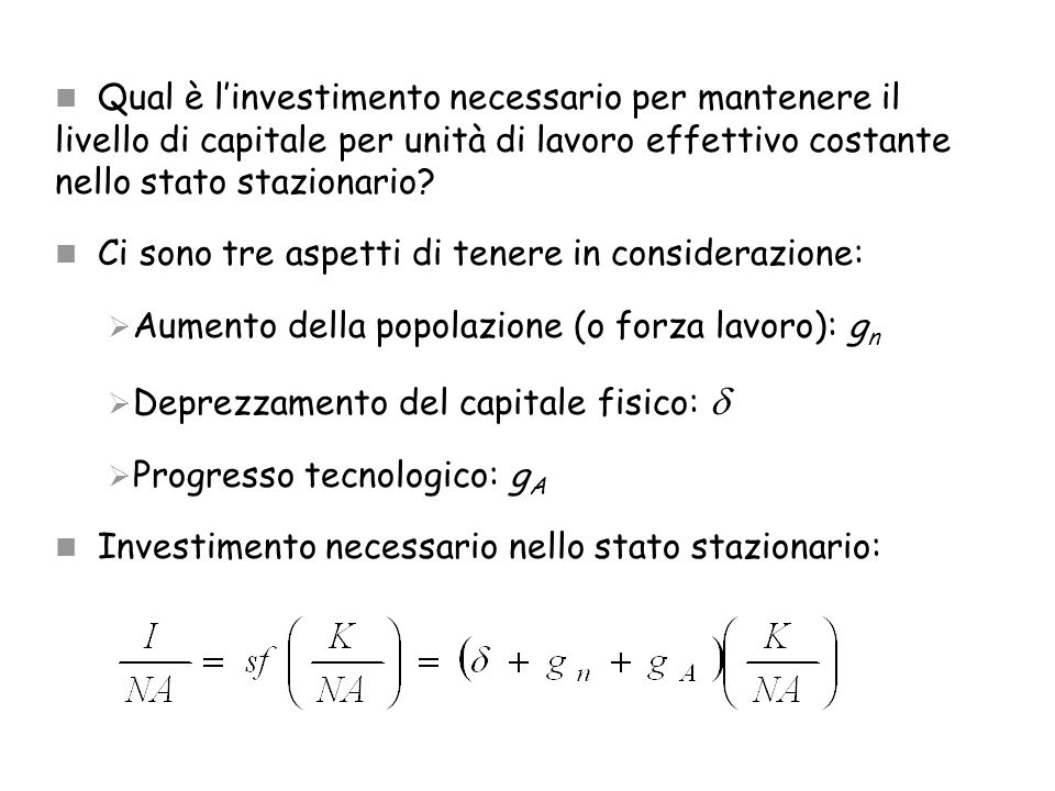 Qual è l'investimento necessario per mantenere il livello di capitale per unità di lavoro effettivo costante nello stato stazionario