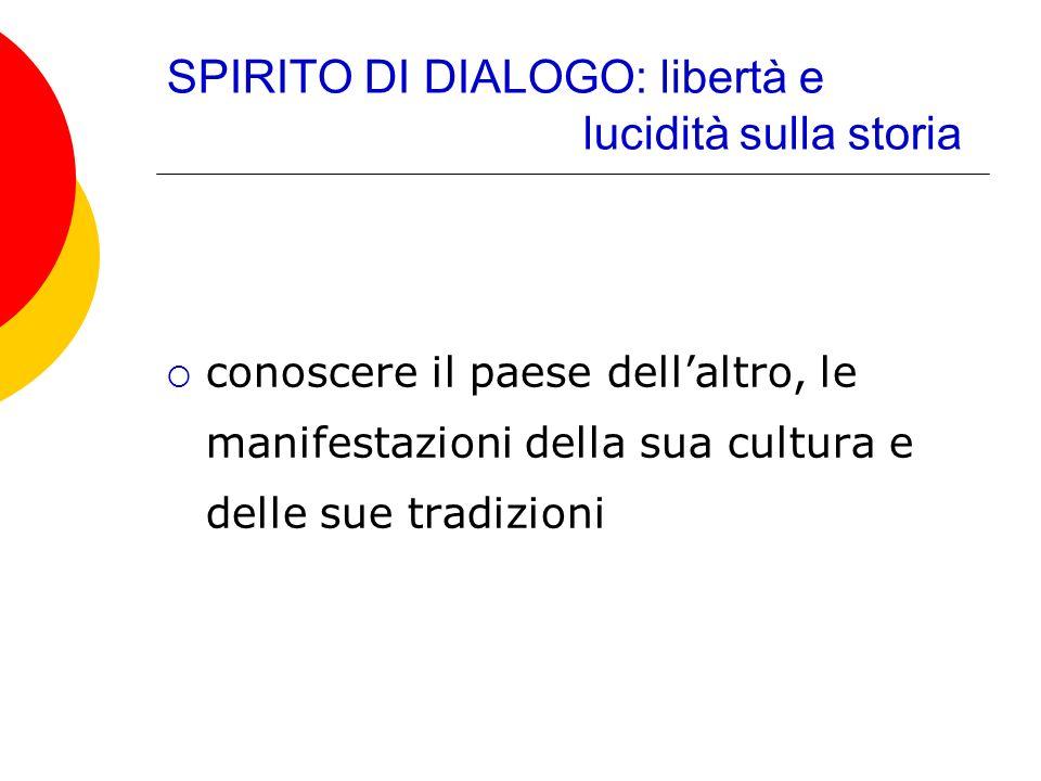 SPIRITO DI DIALOGO: libertà e lucidità sulla storia