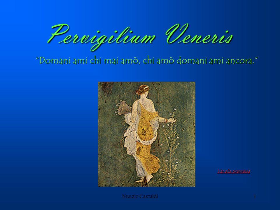 Pervigilium Veneris Domani ami chi mai amò, chi amò domani ami ancora. Vai alla premessa.