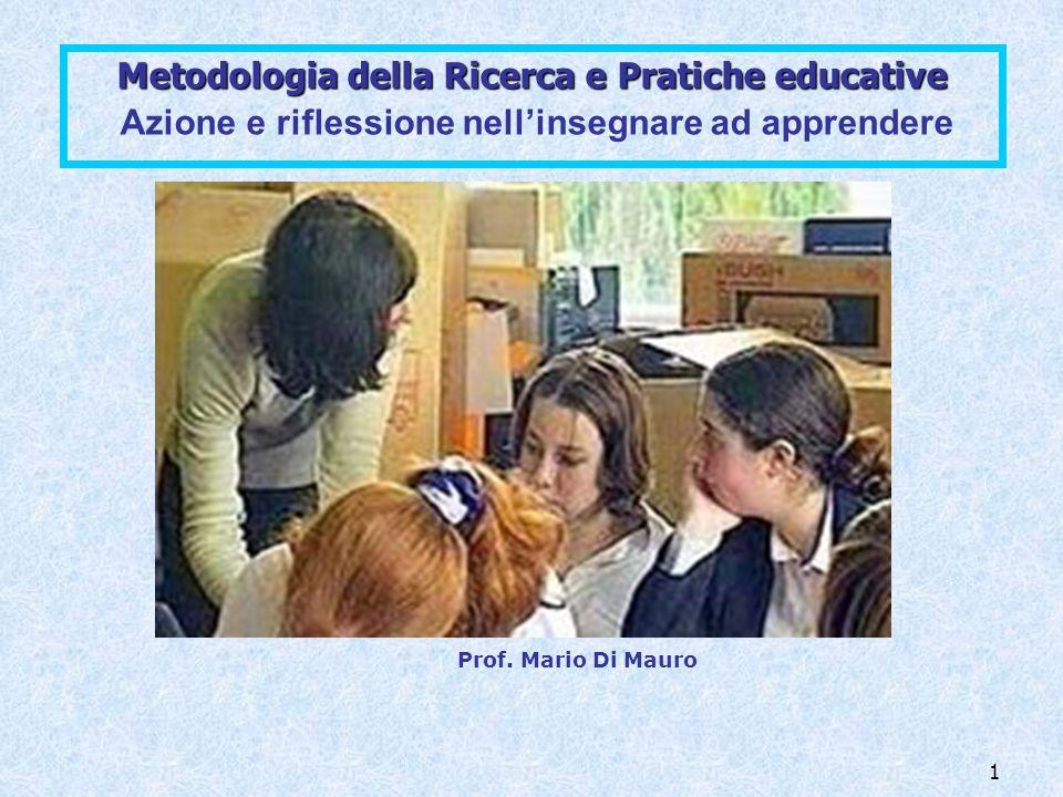 Metodologia della Ricerca e Pratiche educative Azione e riflessione nell'insegnare ad apprendere