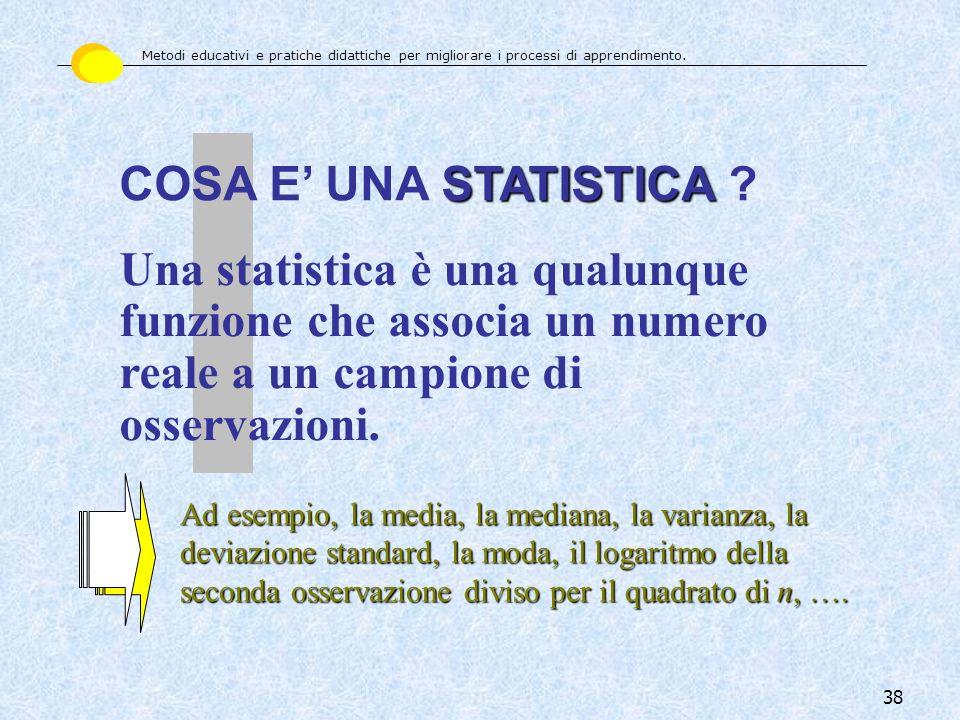Una statistica è una qualunque