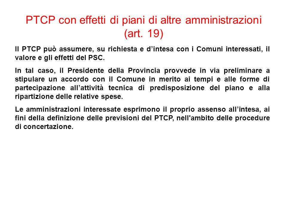 PTCP con effetti di piani di altre amministrazioni (art. 19)