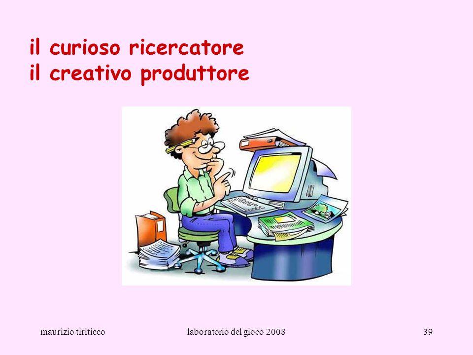 il curioso ricercatore il creativo produttore