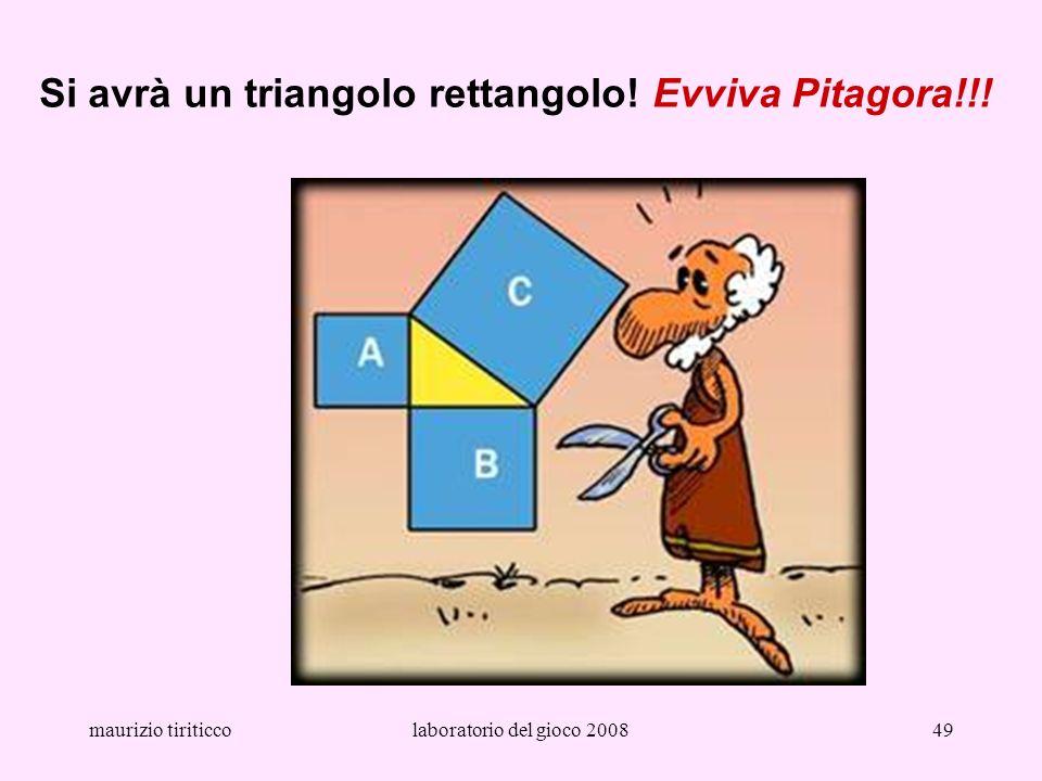 Si avrà un triangolo rettangolo! Evviva Pitagora!!!
