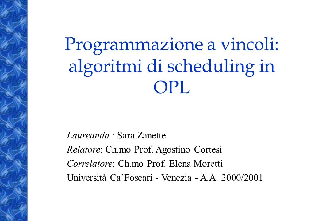 Programmazione a vincoli: algoritmi di scheduling in OPL