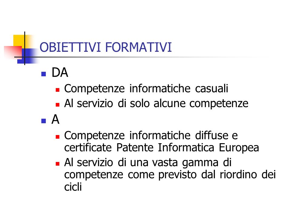 OBIETTIVI FORMATIVI DA A Competenze informatiche casuali
