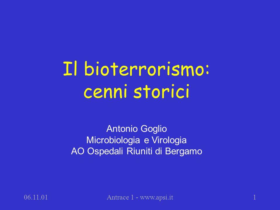 Il bioterrorismo: cenni storici Antonio Goglio