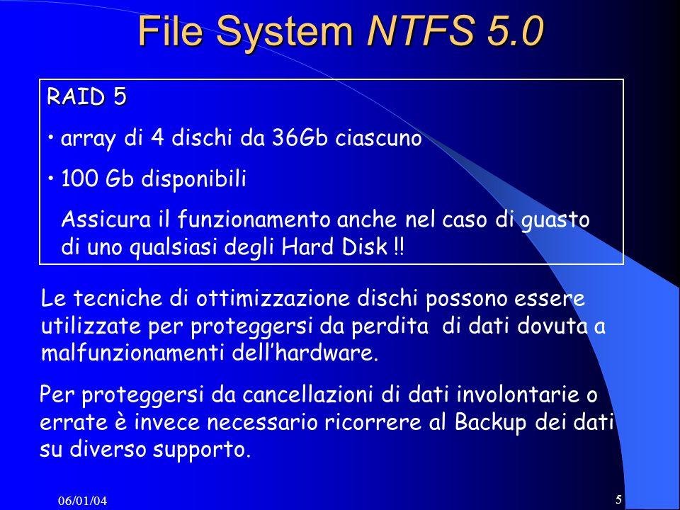 File System NTFS 5.0 RAID 5 array di 4 dischi da 36Gb ciascuno
