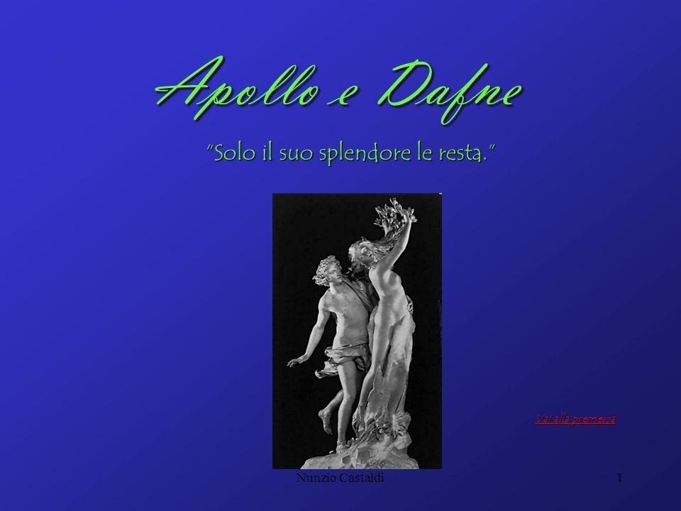 Apollo e Dafne Solo il suo splendore le resta. Nunzio Castaldi