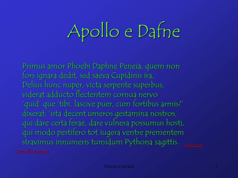 Apollo e Dafne Primus amor Phoebi Daphne Peneia, quem non